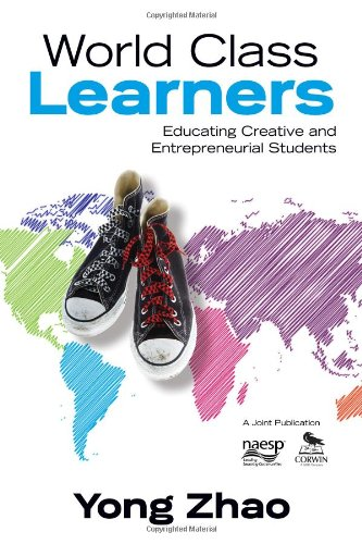 World Class Learners Educating Creative and Entrepreneurial Students  2012 edition cover