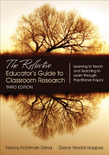 Reflective Educator's Guide to Classroom Research Learning to Teach and Teaching to Learn Through Practitioner Inquiry 3rd 2014 9781483331980 Front Cover