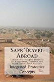 Safe Travel Abroad Individual Protective Measures for Expatriates, Travelers and Other Global Road Warriors N/A 9781484871980 Front Cover