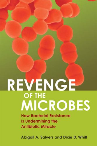 Revenge of the Microbes How Bacterial Resistance Is Undermining the Antibiotic Miracle  2005 edition cover