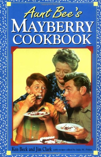 Aunt Bee's Mayberry Cookbook   2000 9781558530980 Front Cover