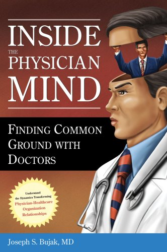 Inside the Physician Mind Finding Common Ground with Doctors  2008 edition cover