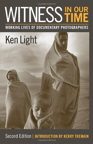 Witness in Our Time Working Lives of Documentary Photographers 2nd 2010 edition cover