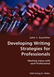 Developing Writing Strategies for Professionals- Meshing Value with Each Professional N/A 9783836421980 Front Cover