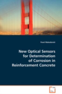 New Optical Sensors for Determination of Corrosion in Reinforcement Concrete:   2008 9783836492980 Front Cover