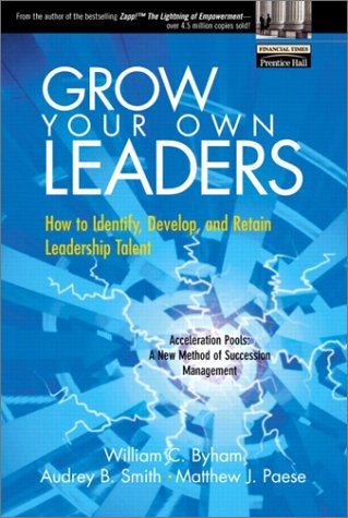 Grow Your Own Leaders How to Identify, Develop, and Retain Leadership Talent  2002 edition cover
