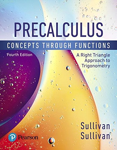 Precalculus Concepts Through Functions, a Right Triangle Approach to Trigonometry 4th 2019 9780134686981 Front Cover