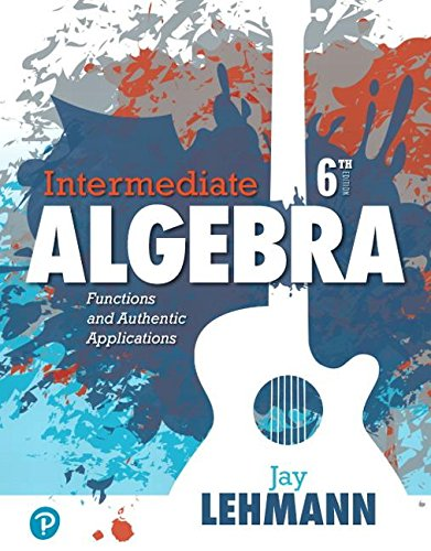 Intermediate Algebra Functions and Authentic Applications 6th 2019 9780134756981 Front Cover