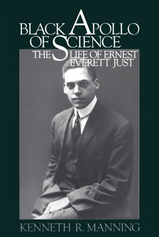 Black Apollo of Science The Life of Ernest Everett Just N/A edition cover