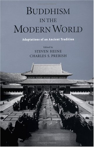 Buddhism in the Modern World Adaptations of an Ancient Tradition  2003 9780195146981 Front Cover