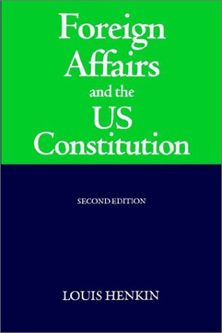 Foreign Affairs and the United States Constitution  2nd 1996 (Revised) edition cover