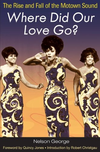 Where Did Our Love Go? The Rise and Fall of the Motown Sound  2007 edition cover