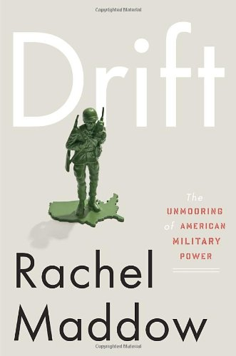 Drift The Unmooring of American Military Power  2012 edition cover