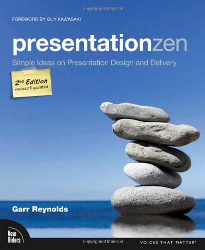 Presentation Zen Simple Ideas on Presentation Design and Delivery 2nd 2012 (Revised) edition cover