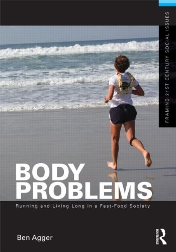 Body Problems Running and Living Long in a Fast-Food Society  2011 edition cover