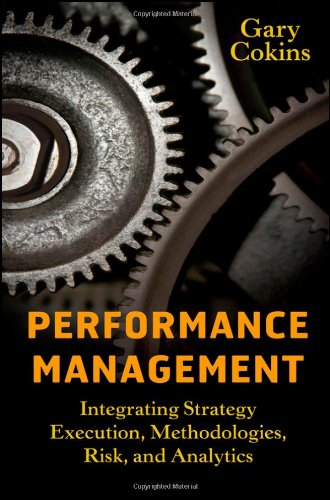 Performance Management Integrating Strategy Execution, Methodologies, Risk, and Analytics  2009 9780470449981 Front Cover