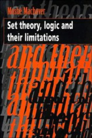 Set Theory, Logic and Their Limitations   1996 edition cover