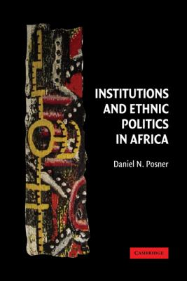 Institutions and Ethnic Politics in Africa   2004 9780521833981 Front Cover