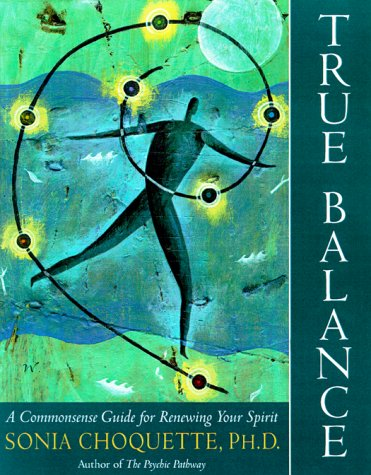 True Balance A Commonsense Guide for Renewing Your Spirit  2000 edition cover