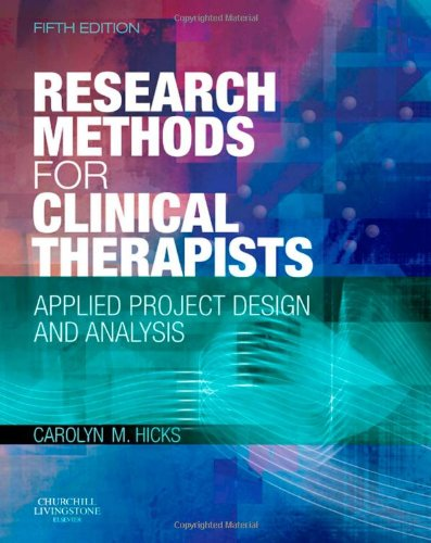 Research Methods for Clinical Therapists Applied Project Design and Analysis 5th 2009 edition cover