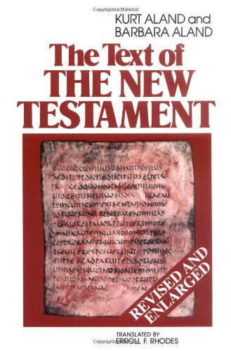 Text of the New Testament An Introduction to the Critical Editions and to the Theory and Practice of Modern Textual Criticism 2nd 1995 (Revised) edition cover