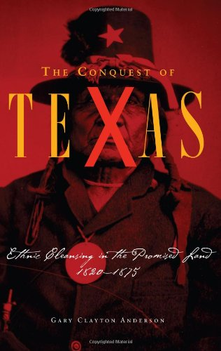 Conquest of Texas Ethnic Cleansing in the Promised Land, 1820-1875  2005 edition cover