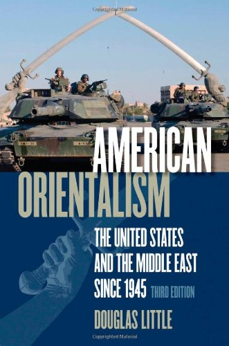 American Orientalism The United States and the Middle East Since 1945 3rd 2008 (Revised) edition cover