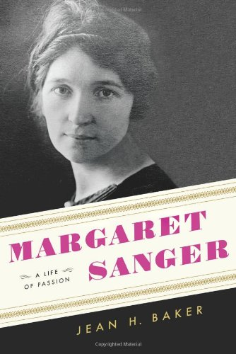 Margaret Sanger A Life of Passion  2011 9780809094981 Front Cover
