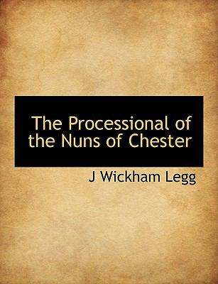 Processional of the Nuns of Chester N/A 9781115370981 Front Cover