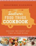 Southern Food Truck Cookbook Discover the South's Best Food on Four Wheels  2013 9781401604981 Front Cover