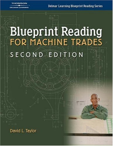 Blueprint Reading for Machine Trades  2nd 2005 (Revised) 9781401899981 Front Cover