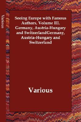 Seeing Europe with Famous Authors Volume N/A 9781406810981 Front Cover