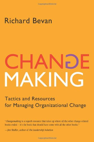 Changemaking Tactics and Resources for Managing Organizational Change N/A edition cover