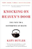 Knocking on Heaven's Door The Path to a Better Way of Death N/A edition cover