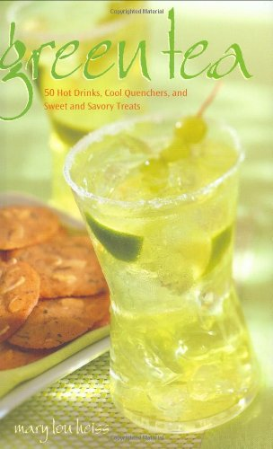Green Tea 50 Hot Drinks, Cool Quenchers, and Sweet and Savory Treats  2006 9781558322981 Front Cover