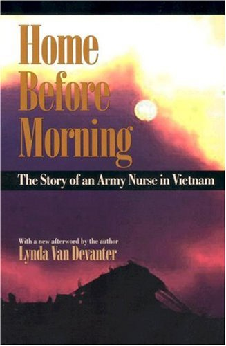 Home Before Morning The Story of an American Nurse in Vietnam  2001 (Reprint) edition cover