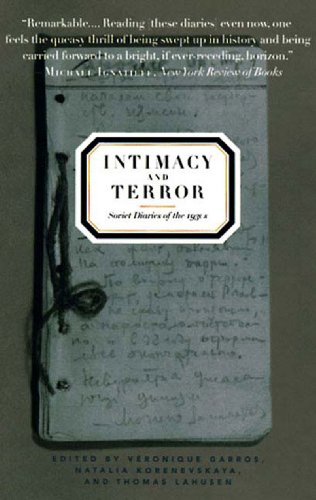 Intimacy and Terror Soviet Diaries of the 1930's  1998 9781565843981 Front Cover