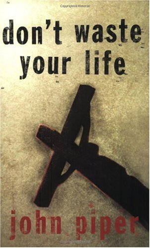 Don't Waste Your Life   2003 edition cover