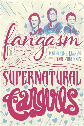 Fangasm Supernatural Fangirls  2013 edition cover