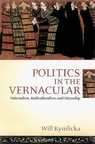 Politics in the Vernacular Nationalism, Multiculturalism, and Citizenship  2001 edition cover