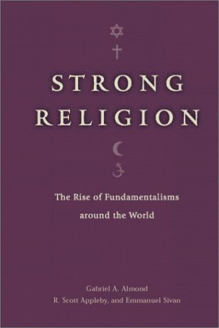 Strong Religion The Rise of Fundamentalisms Around the World  2003 edition cover