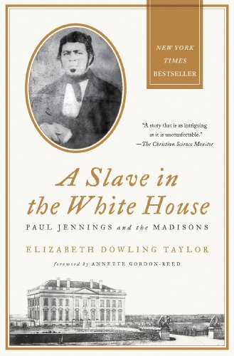 Slave in the White House Paul Jennings and the Madisons  2013 edition cover