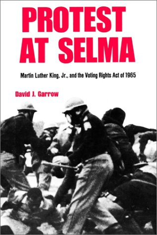 Protest at Selma Martin Luther King, Jr., and the Voting Rights Act of 1965  1979 9780300024982 Front Cover
