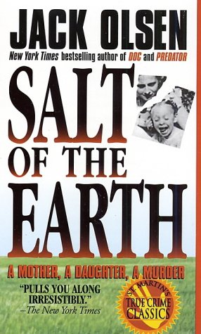 Salt of the Earth A Mother, A Daughter, A Murder  2003 9780312959982 Front Cover