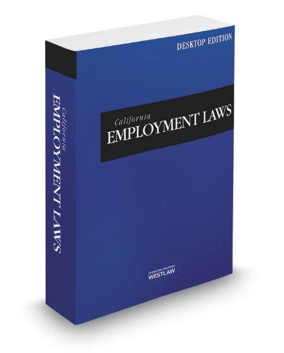 CALIFORNIA EMPLOYMENT LAWS:201 N/A 9780314661982 Front Cover