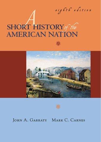Short History of the American Nation  8th 2001 9780321070982 Front Cover