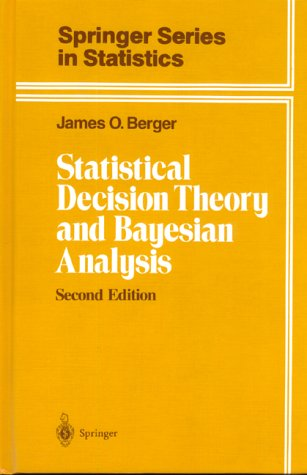 Statistical Decision Theory and Bayesian Analysis  2nd 1985 (Revised) 9780387960982 Front Cover