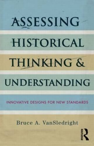 Assessing Historical Thinking and Understanding A Primer  2014 9780415836982 Front Cover