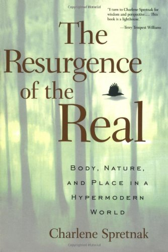 Resurgence of the Real Body, Nature and Place in a Hypermodern World  1999 (Reprint) edition cover