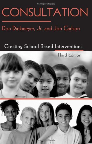 Consultation Creating School-Based Interventions 3rd 2006 (Revised) edition cover